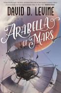 Arabella of Mars - David D. Levine