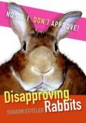 Disapproving Rabbits - Sharon Stiteler
