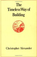 The Timeless Way of Building - Christopher Alexander