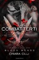 Per Combatterti: Volume 5 - Chiara Cilli