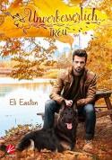 Unverbesserlich treu (Mad Creek 2) - Eli Easton