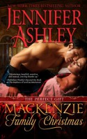 Mackenzie Family Christmas: The Perfect Gift (Highland Pleasures, #4.5) - Jennifer Ashley