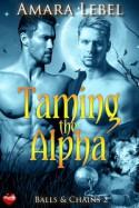 Taming the Alpha (Balls & Chains 2) - Amara Lebel