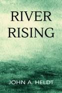River Rising - John A. Heldt