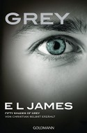 Grey - Fifty Shades of Grey von Christian selbst erzählt: Roman - E.L. James, Christine Heinzius, Andrea Brandl, Sonja Hauser, Karin Dufner, Ulrike Laszlo
