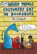 More Weird Things Customers Say in Bookshops - Jen Campbell
