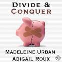 Divide & Conquer - Abigail Roux, Madeleine Urban, Sean Crisden