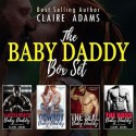The Baby Daddy Box Set - Claire Adams