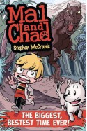 Mal and Chad: The Biggest, Bestest Time Ever! (Mal and Chad, #1) - Stephen McCranie