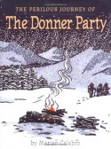 The Perilous Journey of the Donner Party - Marian Calabro