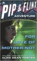 For Love of Mother-Not (Pip and Flinx Adventure Series #1) - Alan Dean Foster