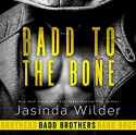 Badd to the Bone - Jasinda Wilder