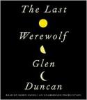 The Last Werewolf (The Last Werewolf, #1) - Glen Duncan, Robin Sachs