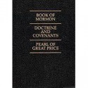 Book of Mormon, The Doctrine and Covenants, Pearl of Great Price - The Church of Jesus Christ of Latter-day Saints
