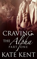 Craving the Alpha: Part One: BBW Paranormal Werewolf Shifter Romance (Lycan Lovers) - Kate Kent