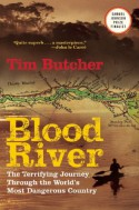 Blood River: The Terrifying Journey Through The World's Most Dangerous Country - Tim Butcher