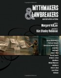 Mythmakers and Lawbreakers: Anarchist Writers on Fiction - Margaret Killjoy, Kim Stanley Robinson