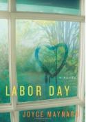 Labor Day - Joyce Maynard