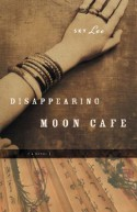 Disappearing Moon Cafe: A Novel - Sky Lee