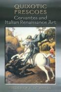 Quixotic Frescoes: Cervantes and Italian Renaissance Art - Frederick A. de Armas