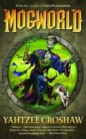 Mogworld - Yahtzee Croshaw