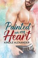 Painted On My Heart - Kindle Alexander, Reese Dante, Jae Ashley