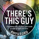 There's This Guy - Rhys Ford