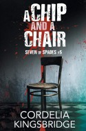 A Chip and A Chair - Cordelia Kingsbridge