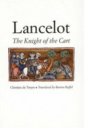 Lancelot: The Knight of the Cart - Chrétien de Troyes, Burton Raffel