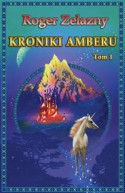 Kroniki Amberu T. 1 - Roger Zelazny
