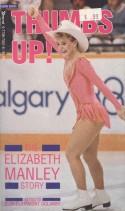 Thumbs Up!: The Elizabeth Manley Story - Elizabeth Manley, Elva Oglanby