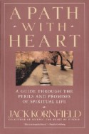 A Path with Heart: A Guide Through the Perils and Promises of Spiritual Life - Jack Kornfield