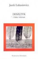Deszczyk i inne wiersze - Jacek Łukasiewicz