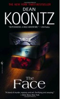The Face: A Novel - Dean Koontz