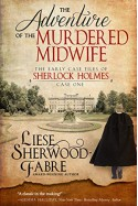 The Adventure of the Murdered Midwife - Liese Sherwood-Fabre