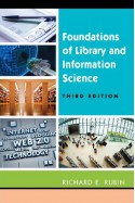 Foundations of Library and Information Science - Richard E. Rubin