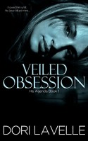 Veiled Obsession (His Agenda 1): A Disturbing Psychological Thriller - Dori Lavelle, Dori Lavelle