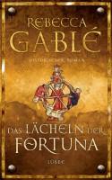 Das Lächeln der Fortuna: Historischer Roman: Waringham Trilogie 1 - George Elizabeth und Rebecca Übers Gablé