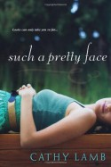 Such A Pretty Face - Cathy Lamb