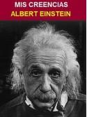 Mis Creencias - Albert Einstein