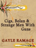 Cigs, Bolan & Strange Men With Guns (Time-Travelling Assassins, Prequel #1) - Gayle Ramage