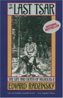 The Last Tsar: The Life and Death of Nicholas II - Edvard Radzinsky