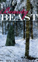 Beauty and the Beast - K.M. Shea