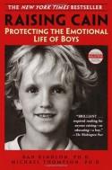 Raising Cain: Protecting the Emotional Life of Boys - Dan Kindlon, Michael G. Thompson, Teresa Barker
