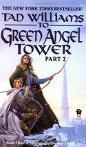 To Green Angel Tower, Part 2 - Tad Williams
