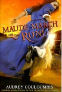 Maude March on the Run! - Audrey Couloumbis