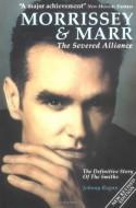 Morrissey & Marr: The Severed Alliance - Johnny Rogan