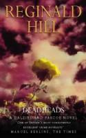 Deadheads - Reginald Hill