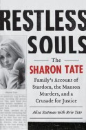Restless Souls: The Sharon Tate Family's Account of Stardom, the Manson Murders, and a Crusade for Justice - Brie Tate, Alisa Statman