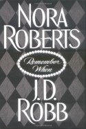 Remember When - J.D. Robb, Nora Roberts